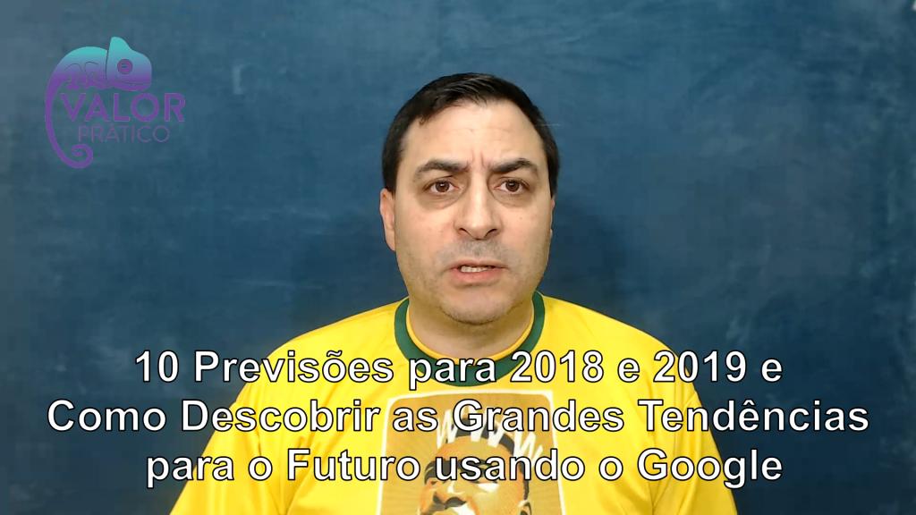 10 Previsões para 2018 e 2019 e Como Descobrir as Grandes Tendências para o Futuro usando o Google